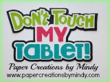 Don't Touch My Tablet Title