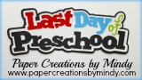 Last Day of Preschool Title