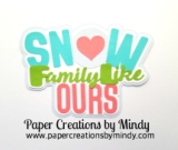 Snow Family Like Ours Title