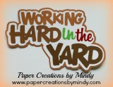 Working Hard in the Yard Title